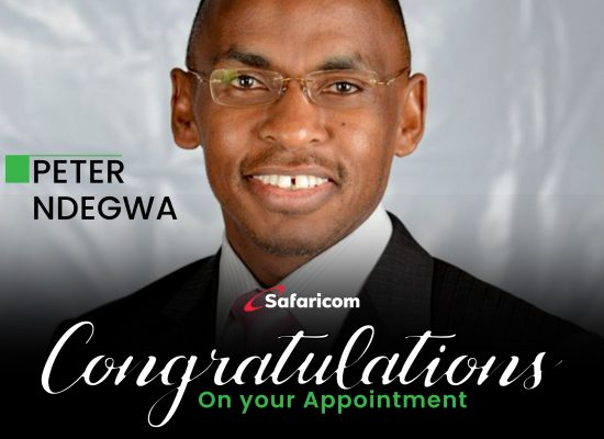 Safaricom PLC appoints Mr. Peter Ndegwa as the company's Chief Executive Officer